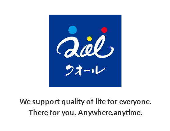 We support quality of life for everyone. There for you. Anywhere,anytime.